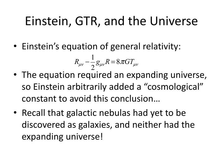 Einstein, GTR, and the Universe