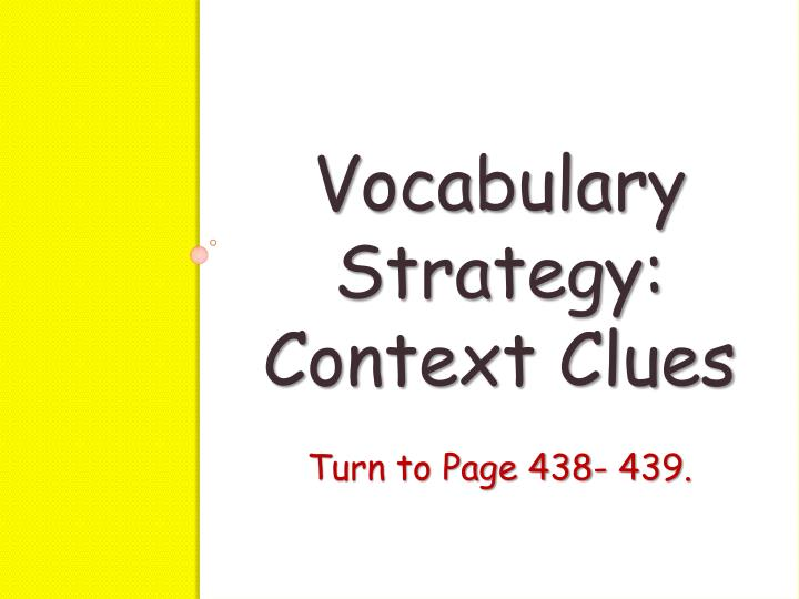 Vocabulary Strategy: Context Clues