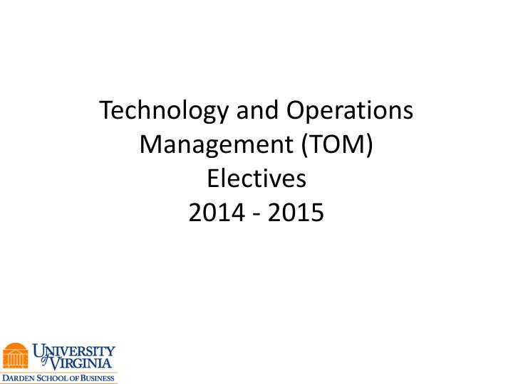 technology and operations m anagement tom electives 2014 2015
