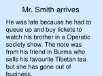 mr smith arrives