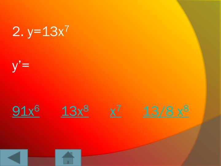 2. y=13x