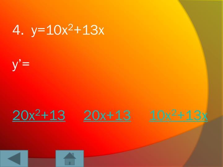 4.  y=10x