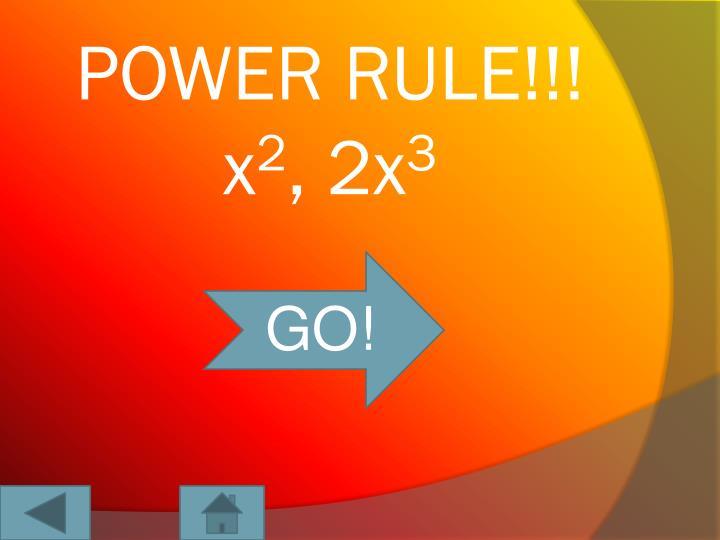 POWER RULE!!!