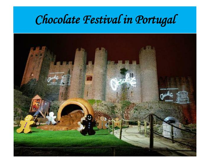 Chocolate Festival in Portugal