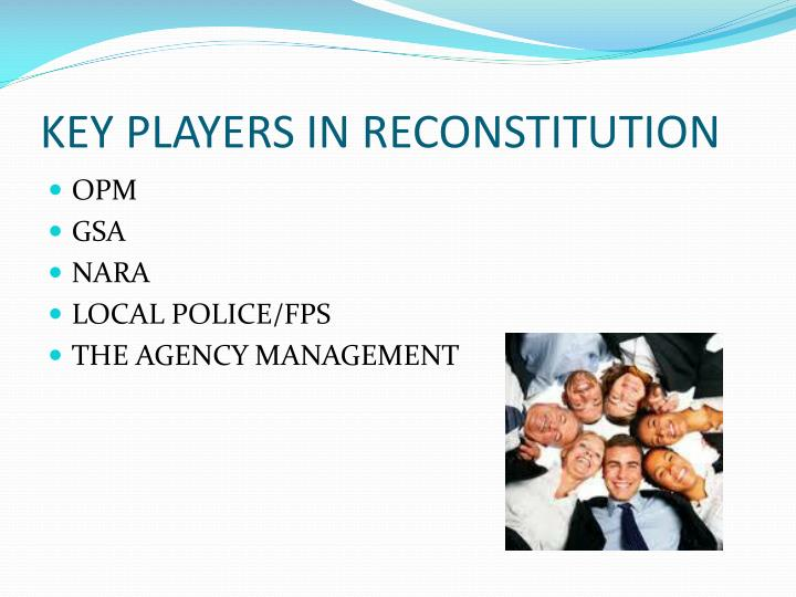 KEY PLAYERS IN RECONSTITUTION