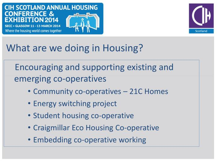 What are we doing in Housing?
