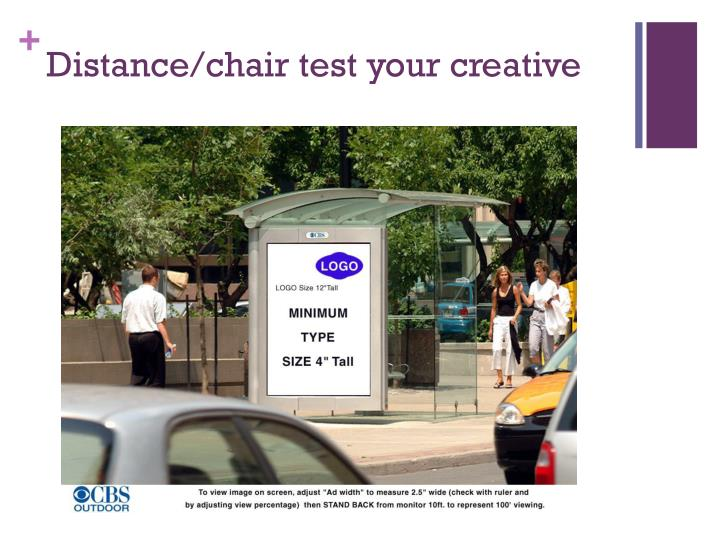 Distance/chair test your creative