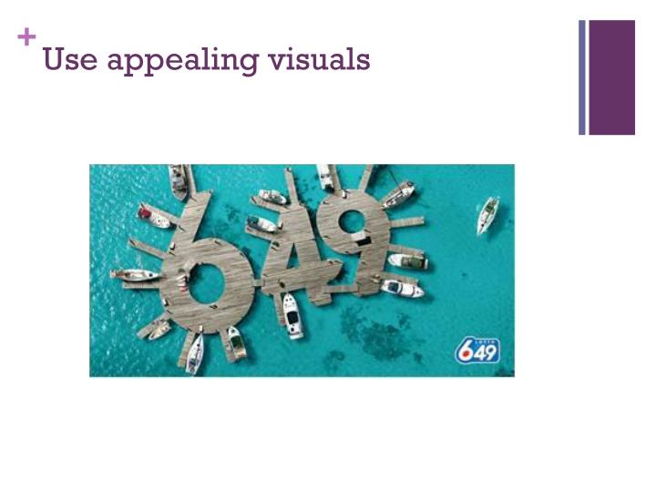 Use appealing visuals