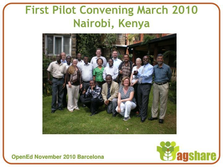 First Pilot Convening March 2010 Nairobi, Kenya