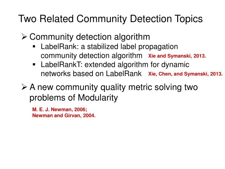 Two Related Community Detection Topics