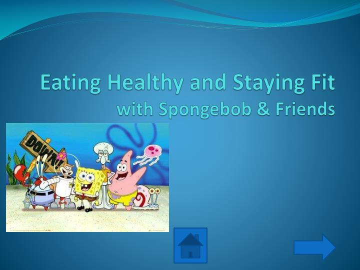 Eating healthy and staying fit with spongebob friends