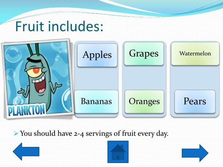 Fruit includes: