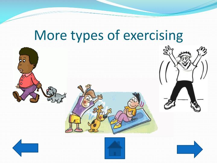 More types of exercising