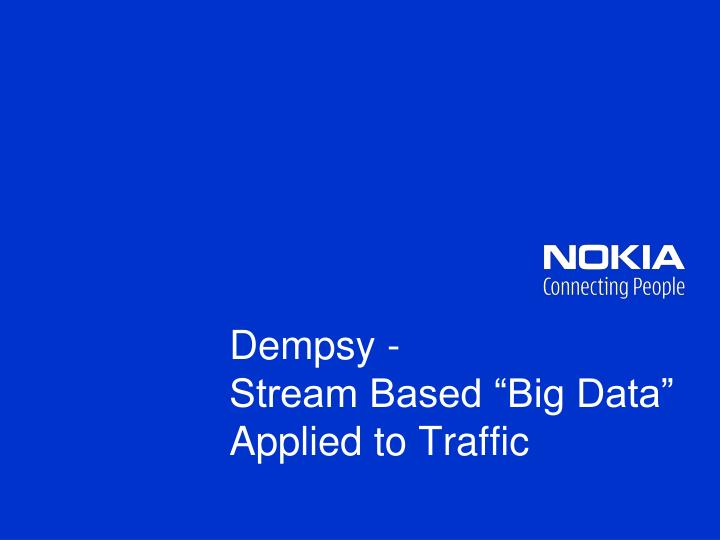 dempsy stream based big data applied to traffic