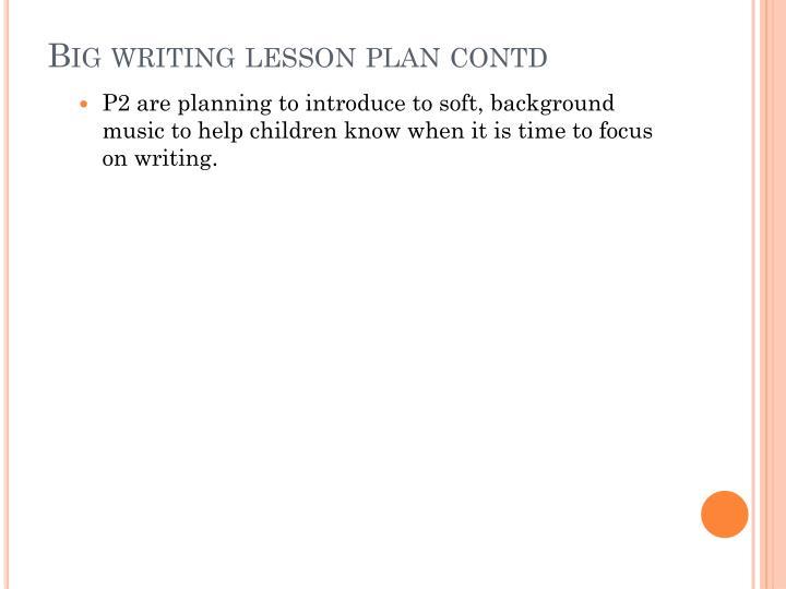Big writing lesson plan