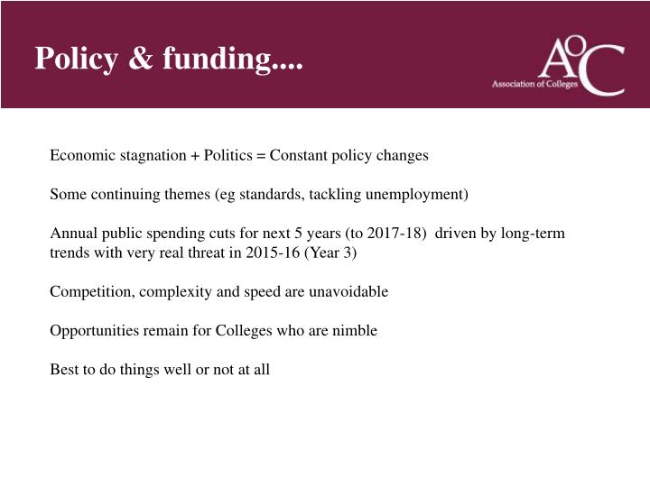 Policy & funding....