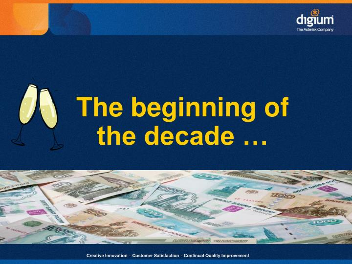 The beginning of the decade …