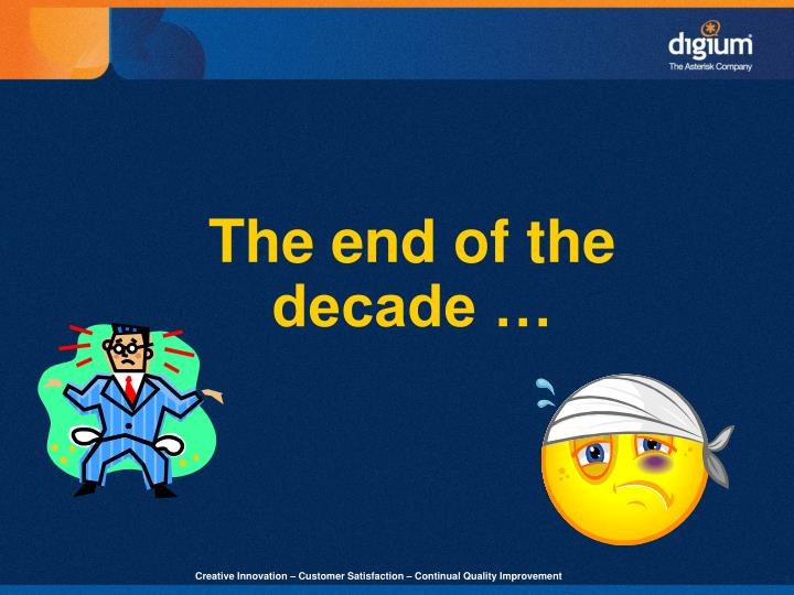 The end of the decade …