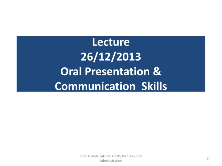 Lecture 26 12 2013 oral presentation communication skills