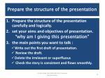 prepare the structure of the presentation