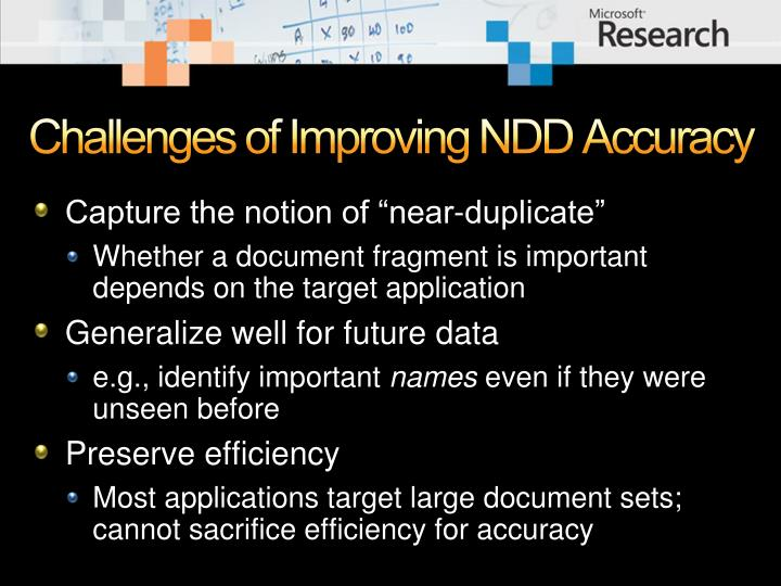 Challenges of Improving NDD Accuracy