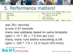 5 performance matters