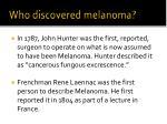 who discovered melanoma