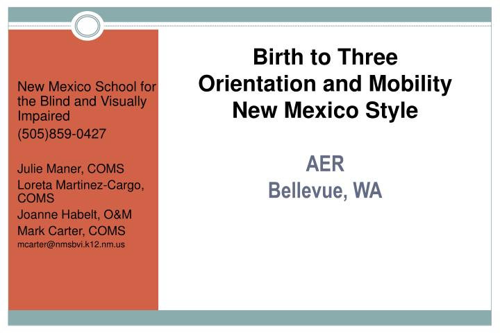 Birth to three orientation and mobility new mexico style aer bellevue wa