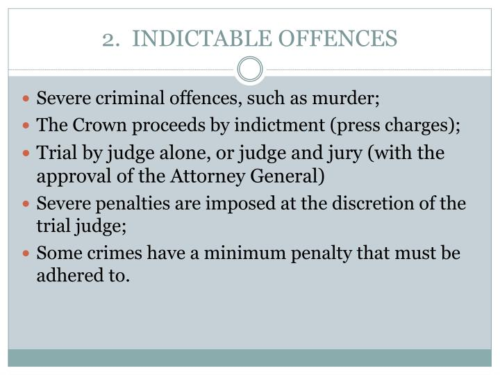 2.  INDICTABLE OFFENCES
