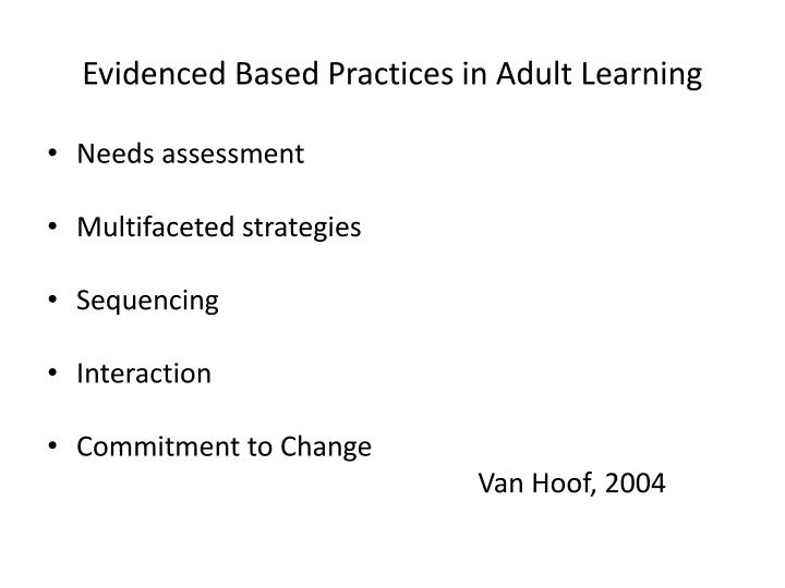 Evidenced Based Practices in Adult Learning