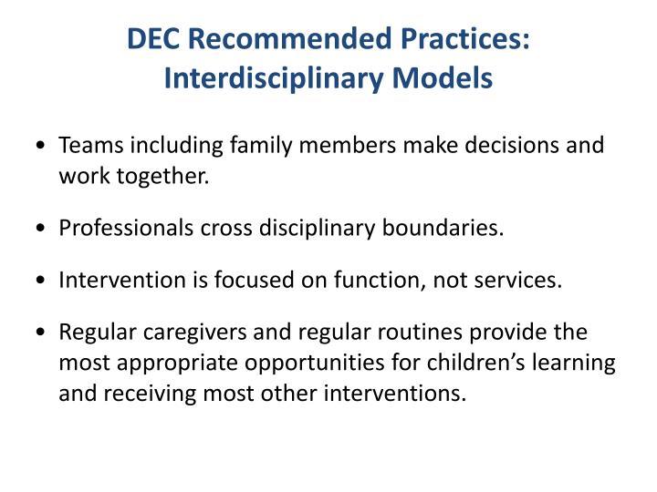DEC Recommended Practices:  Interdisciplinary Models