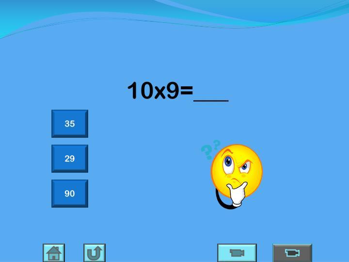 10x9=___