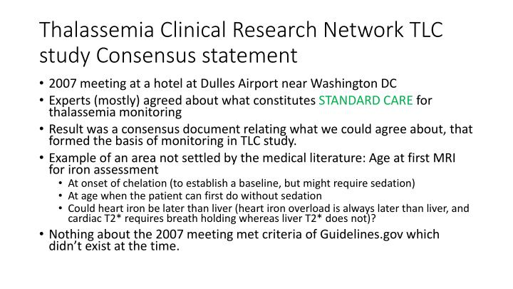 Thalassemia Clinical Research Network TLC study Consensus statement