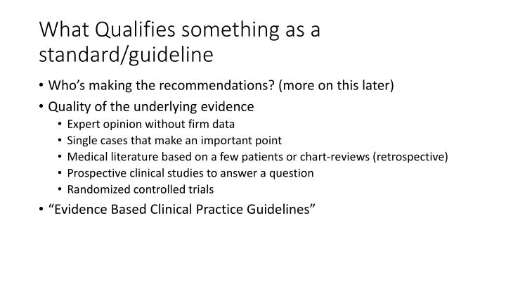 What Qualifies something as a standard/guideline