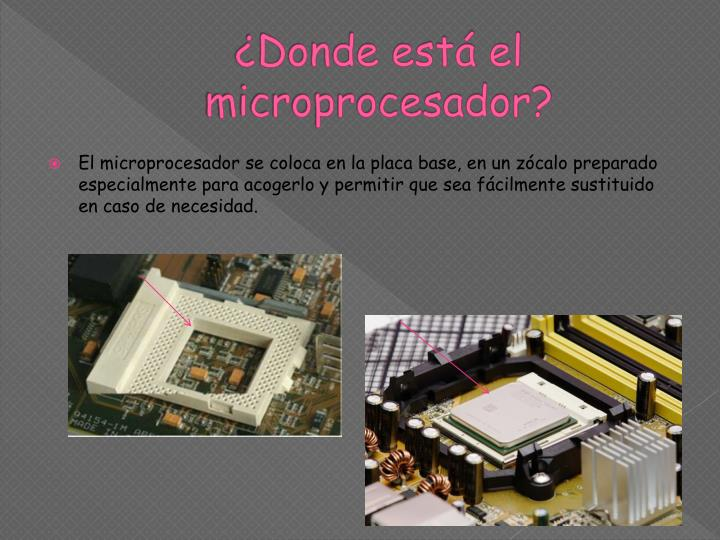 ¿Donde está el microprocesador?