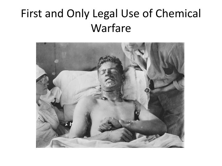 First and Only Legal Use of Chemical Warfare