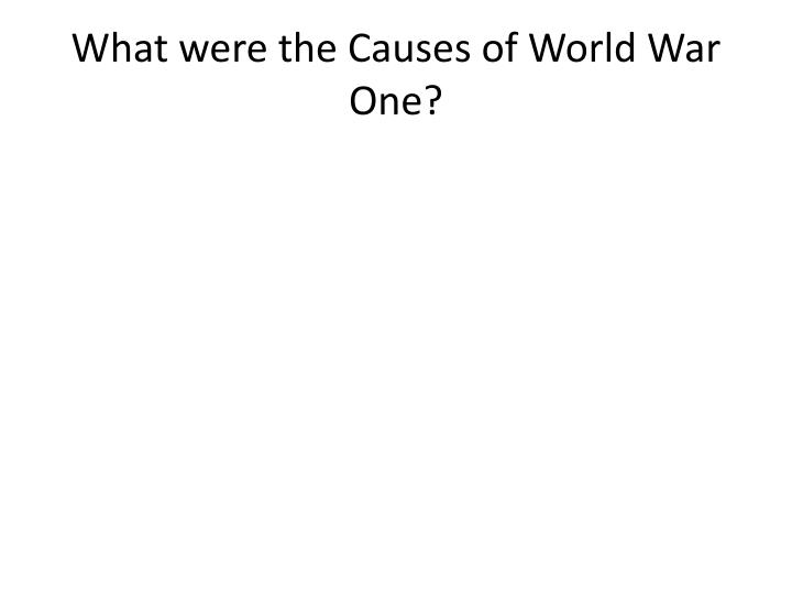 What were the Causes of World War One?