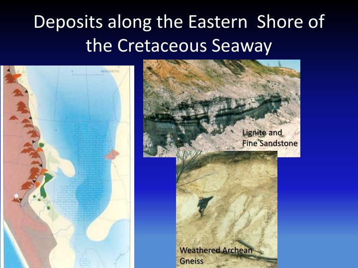 Deposits along the Eastern  Shore of the Cretaceous Seaway