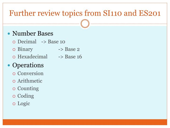 Further review topics from SI110 and ES201