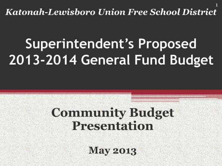 Superintendent s proposed 2013 2014 general fund budget