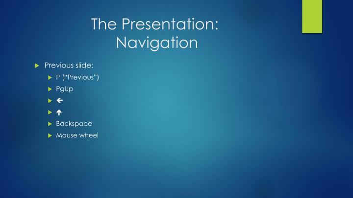 The Presentation: