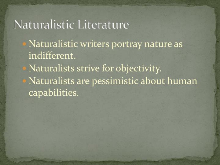 Naturalistic Literature