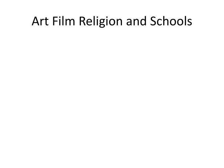 Art Film Religion and Schools