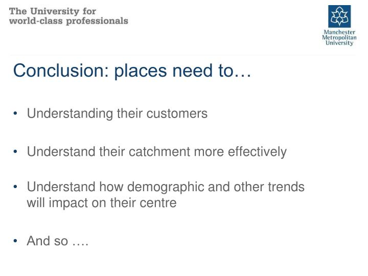 Conclusion: places need to…