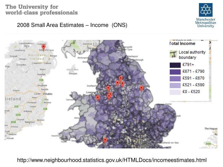 2008 Small Area Estimates – Income  (ONS)