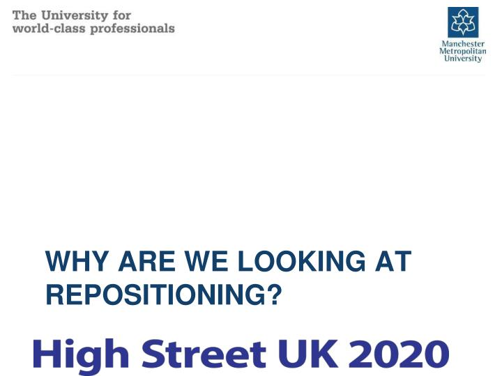 Why are we looking at repositioning?