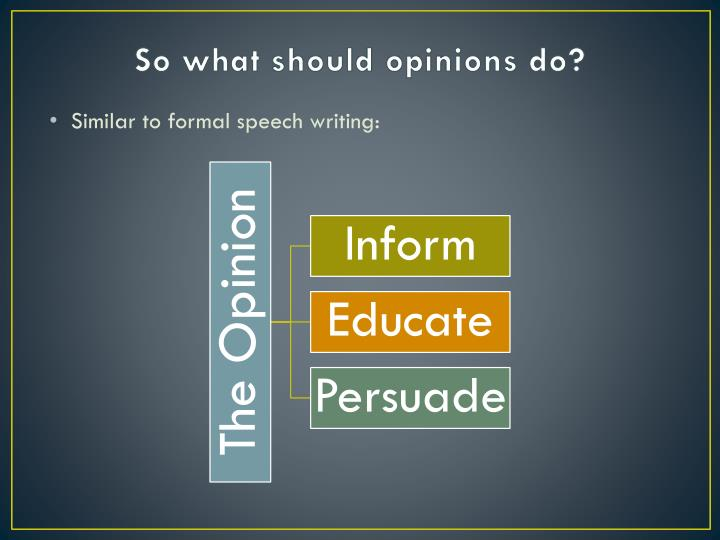 So what should opinions do?