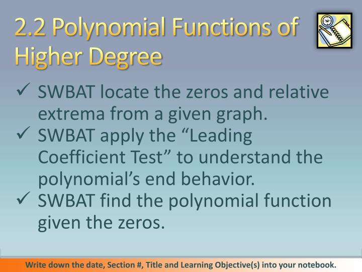 2.2 Polynomial Functions of Higher Degree