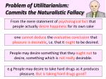 problem of utilitarianism commits the naturalistic fallacy1