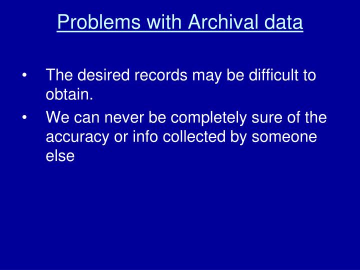 Problems with Archival data